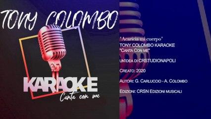 TONY COLOMBO - Canta con me KARAOKE - Acaricia Mi Cuerpo