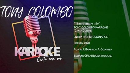 TONY COLOMBO - Canta con me KARAOKE - Ti Amo Amore mio