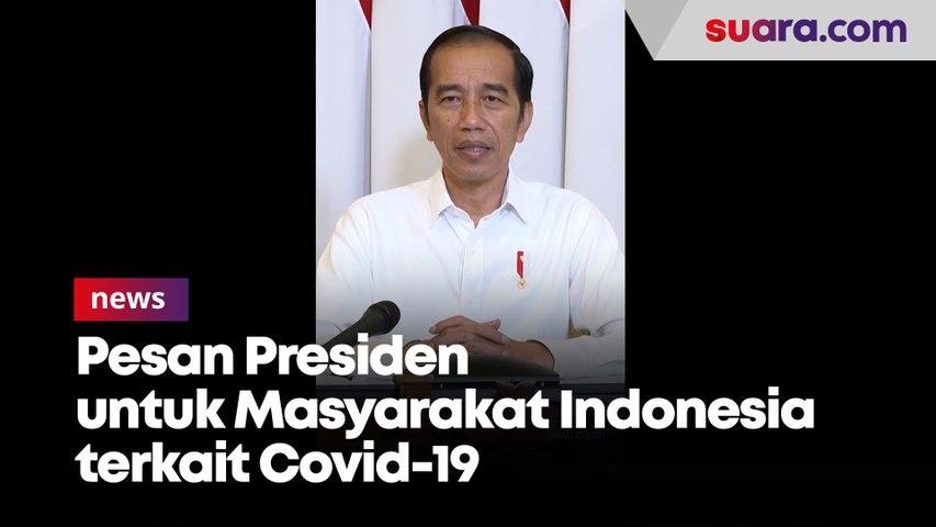 Pesan Presiden untuk Masyarakat Indonesia terkait Covid-19