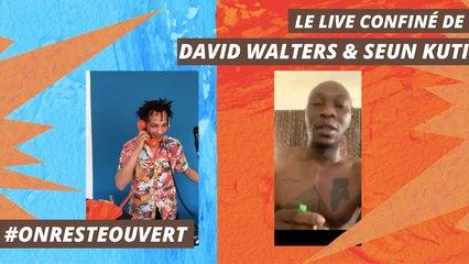 Le live confiné de David Walters et Seun Kuti I On Reste Ouvert