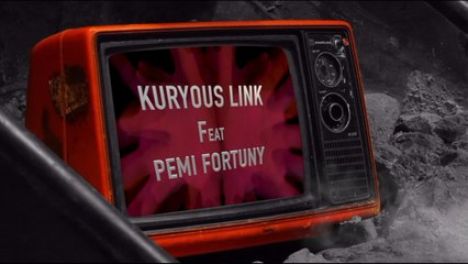Kuryous Link Ft. Pemi Fortuny - Shut up your mouth