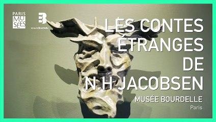Reportage : Les contes étranges de N. H. Jacobsen | Musée Bourdelle