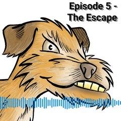 Episode 5 - The Escape