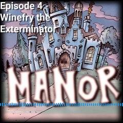 Episode 4 - Winefry the Exterminator