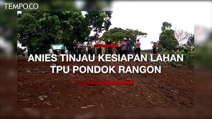 Anies Tinjau Kesiapan Lahan Pondok Rangon untuk Pemakaman Jenazah Covid-19