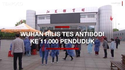 Pelajari Kasus Tanpa Gejala, Wuhan Rilis Tes Antibodi ke 11.000 Penduduk