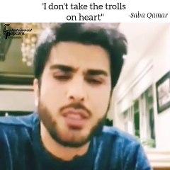 Saba Qamar Doesn't Care about Trolls