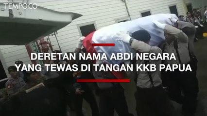Deretan Nama Abdi Negara Yang Tewas di Tangan KKB Papua