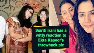 Smriti Irani has a witty reaction to Ekta Kapoor's throwback pic