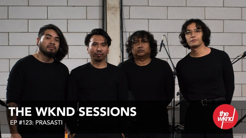 Prasasti - The Wknd Sessions Ep. 123 (full performance)