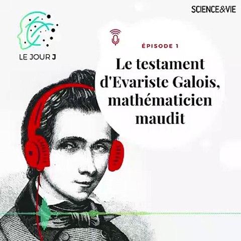Le testament d'Evariste Galois, mathématicien maudit   Jour J - épisode 1