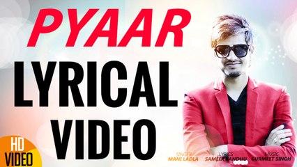Pyaar | Mani Ladla | Lyrical | J Star Productions