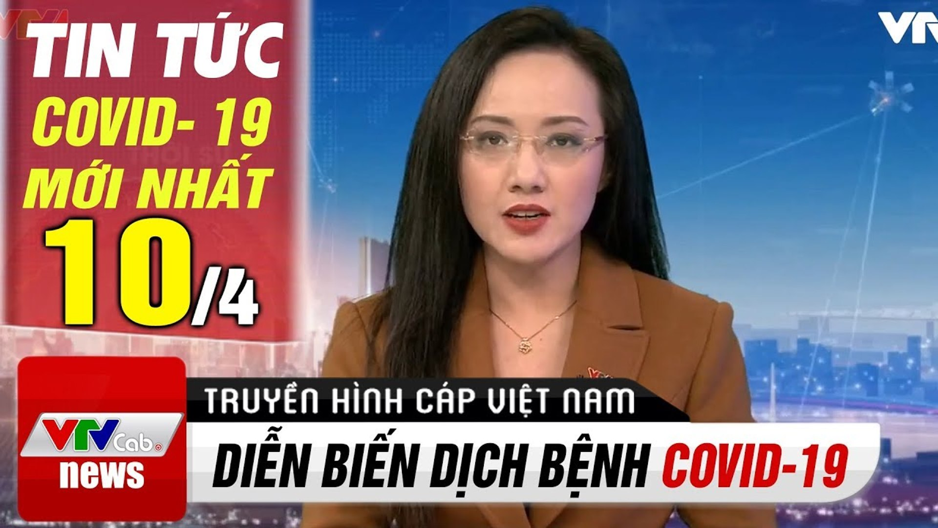 VTV1 Covid 19: Kẻ Thù Vô Hình | Cập Nhật Tin Tức Dịch Bệnh Covid- 19 Hôm Nay Ngày 10/4