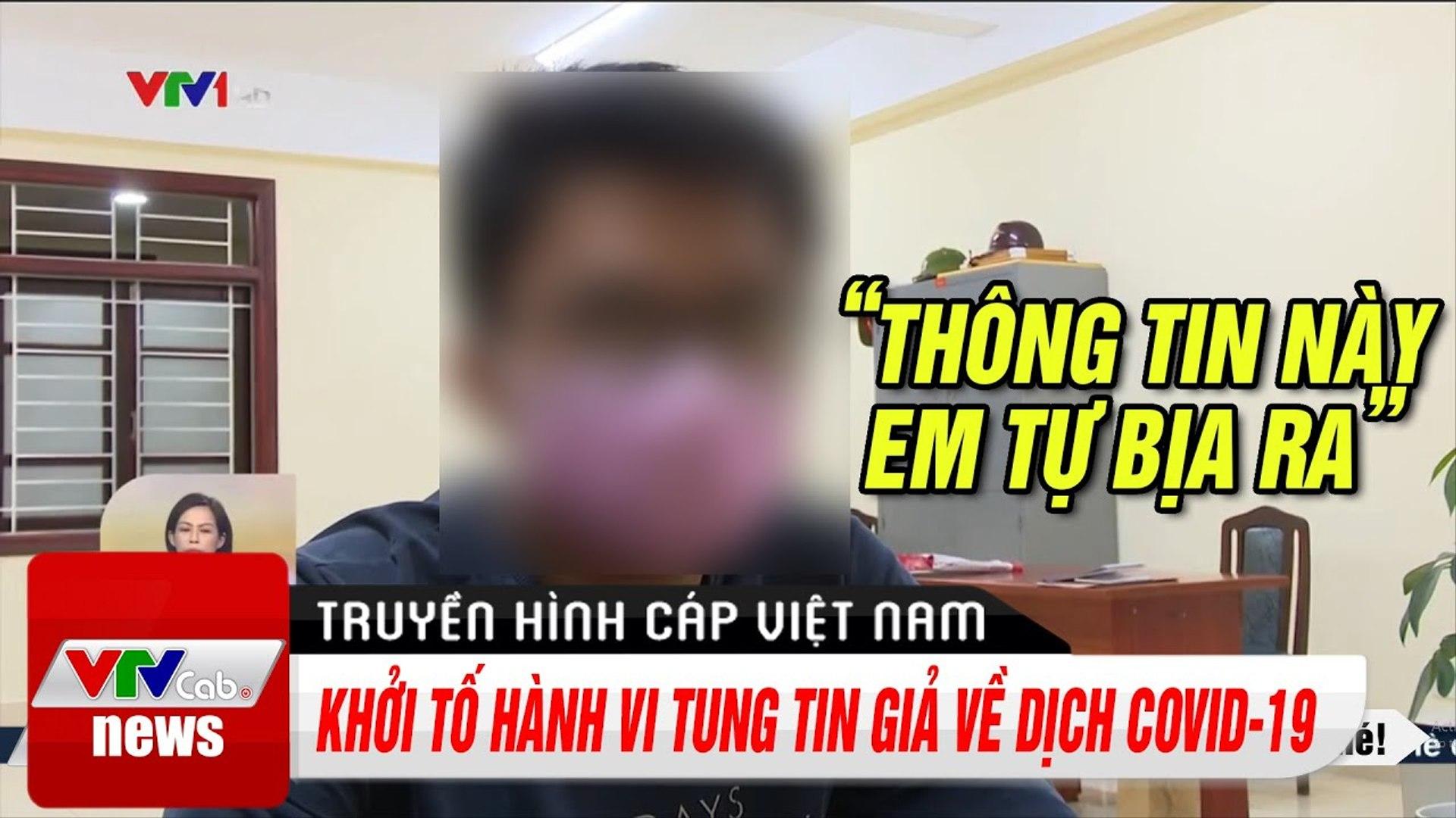 Cập Nhật Tin Tức: Khởi tố hành vi tung tin giả về dịch Covid-19 | Thời Sự VTV1 Hôm Nay