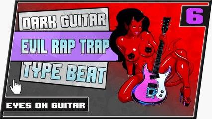 [ FREE ] Dark Evil Guitar Type Rap Trap Beat Instrumental    Eyes on Guitar