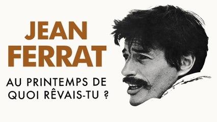 Jean Ferrat - Au Printemps de quoi rêvais-tu ?