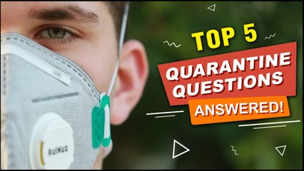 Top Quarantine Questions answered by Experts   Dos & Dont's of Quarantine   Quarantine Daily Routine