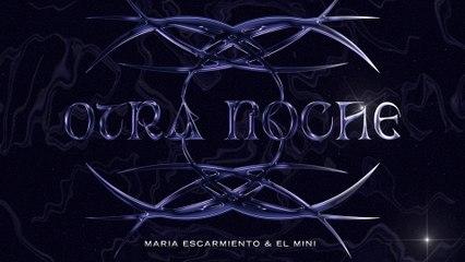 María Escarmiento - Otra Noche
