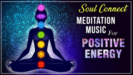 1 Hr Meditation Music Soul Connect _ Relaxing & Calming Music _ Meditation For Positive Energy