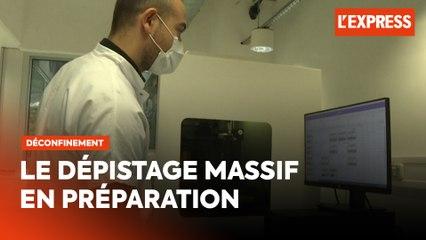 Déconfinement : le dépistage massif se prépare