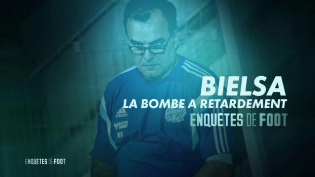 Enquêtes de foot : Bielsa, la bombe à retardement
