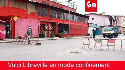 COVID-19 GABON: Libreville en mode confinement