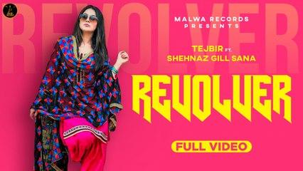 Tejbir Ft. Shehnaz Gill Sana - REVOLVER - Latest Punjabi Songs 2020 | Malwa Records