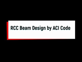 How RCC Beam is designed by ACI Code? | Civil Engg. Q and A