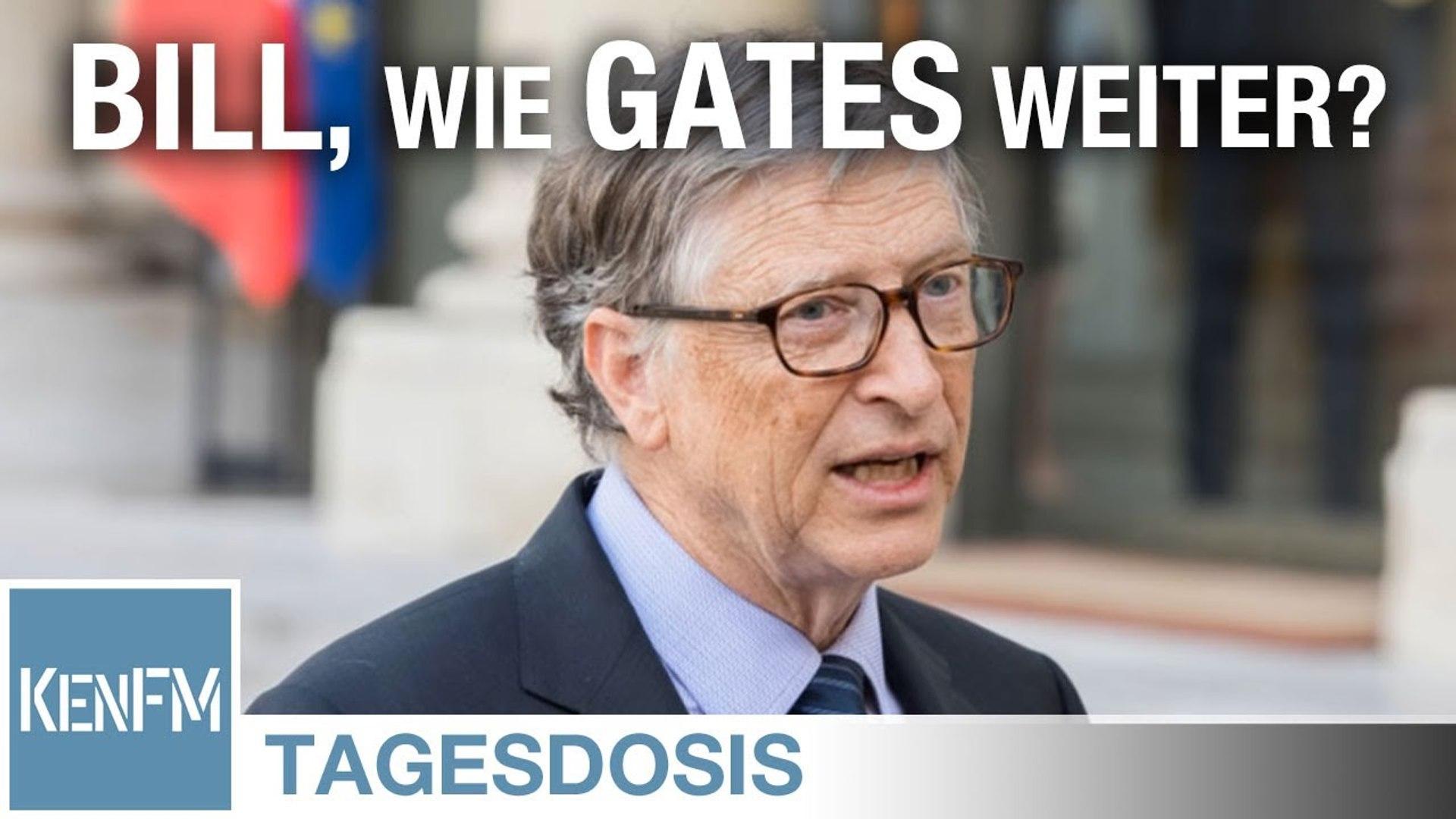 Tagesdosis 23.4.2020 – BILL, wie GATES weiter? Impfstoff ist Vertrauen?