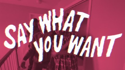 The New Respects - Say What You Want (I Like Who I Am)