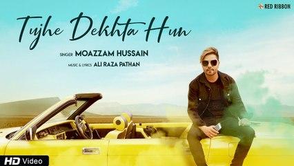Tujhe Dekhta Hun | Moazzam Hussain | Ali Raza Pathan | Romantic Single | Sonika Pandey