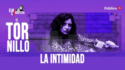 Irantzu Varela, El Tornillo y 'la intimidad' - En la Frontera, 23 de abril de 2020