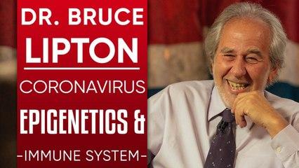 DR BRUCE LIPTON - CORONAVIRUS, EPIGENETICS & IMMUNE SYSTEM - MOST DANGEROUS PART OF COVID-19 IS FEAR