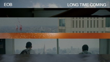 EOB - Long Time Coming