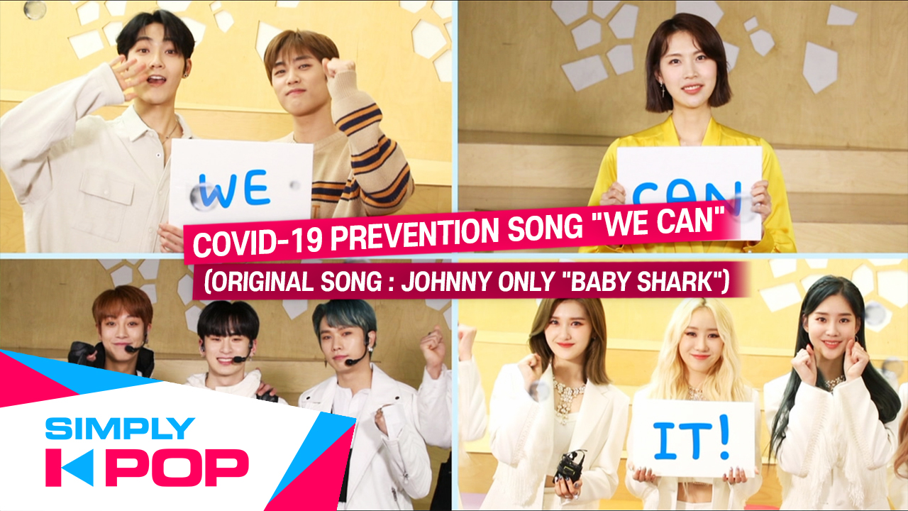 """[Simply K-Pop] COVID-19 Prevention Song """"WE CAN"""" (Original song : Johnny Only """"Baby Shark"""") _ Ep.410"""