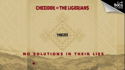 Chezidek & The Ligerians - No Solutions in their Lies [Official Lyrics Video]