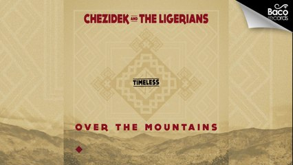 Chezidek & The Ligerians - Over the Mountains [Official Lyrics Video]