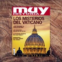 Los misterios del Vaticano, en la nueva revista Muy Historia