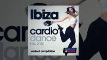 E4F - Ibiza Cardio Dance Hits 2020 Workout Compilation - Fitness & Music 2020