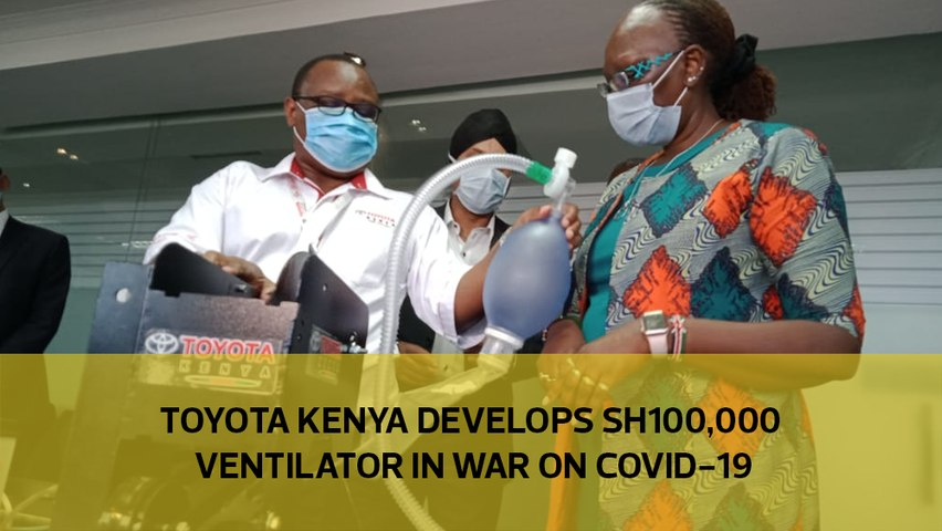 Toyota Kenya develops Sh100,000 ventilator in war on Covid-19