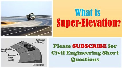 What is Super-Elevation? | Civil Engg. Q and A