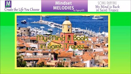 My Mind Is Back in Saint-Tropez - a Mindset Melody by legacyAlli