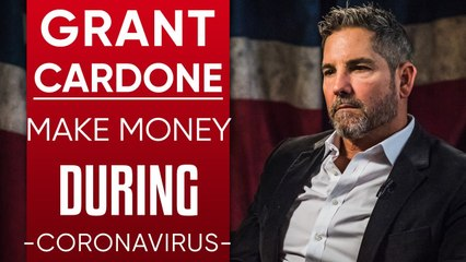 GRANT CARDONE - HOW TO EXPAND YOUR BUSINESS & MAKE MONEY DURING THE COVID-19 GLOBAL RECESSION