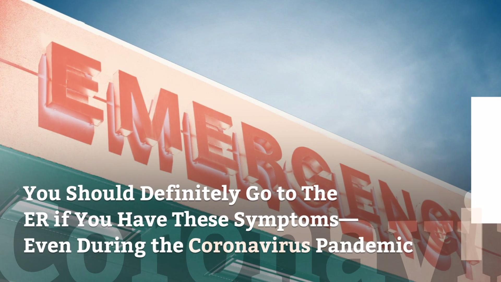You Should Definitely Go to The ER if You Have These Symptoms—Even During the Coronavirus Pandemic