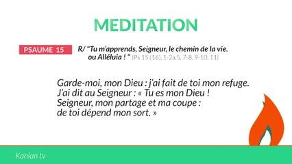 """MÉDITATION Psaume 15 : """"Tu m'apprends, Seigneur, le chemin de la vie."""""""