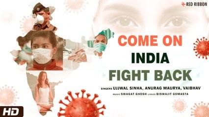 Come On India Fight Back | Ujjwal Sinha, Anurag Maurya, Vaibhav | Corona Motivational Song