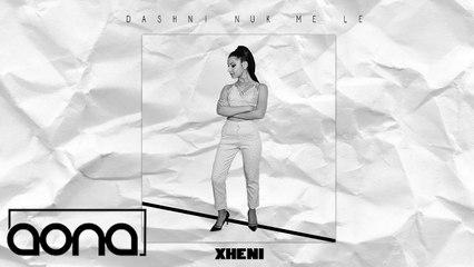 Xheni - Dashni nuk me le  (Official Audio)