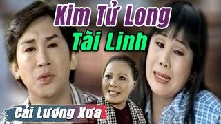 Cải Lương Xưa Kim Tử Long Tài Linh Thanh H