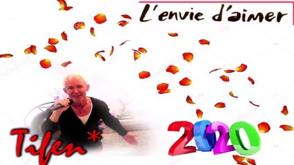 """L'envie d'Aimer"" - Tifen 2020"