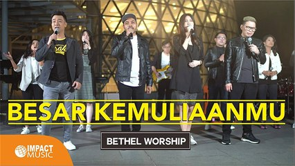Besar KemuliaanMU - Bethel Worship ft Pdt Rubin Adi Abraham (Official Music Video)